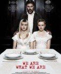 We Are What We Are (Mi smo to što smo) 2013