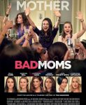 Bad Moms (Opasne mame) 2016