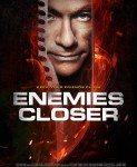 Enemies Closer (A neprijatelje još bliže) 2013