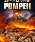 Apocalypse Pompeii (Apokalipsa Pompeja) 2014