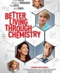 Better Living Through Chemistry (Do boljeg života preko hemije) 2014