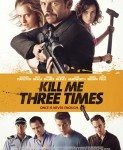 Kill Me Three Times (Ubij me tri puta) 2014